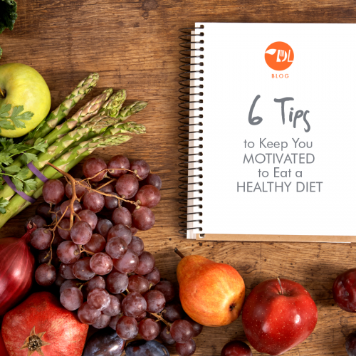 6 Tips for Healthy Diet Motivation