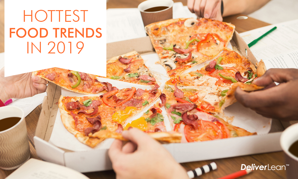 Hottest Food Trends in 2019