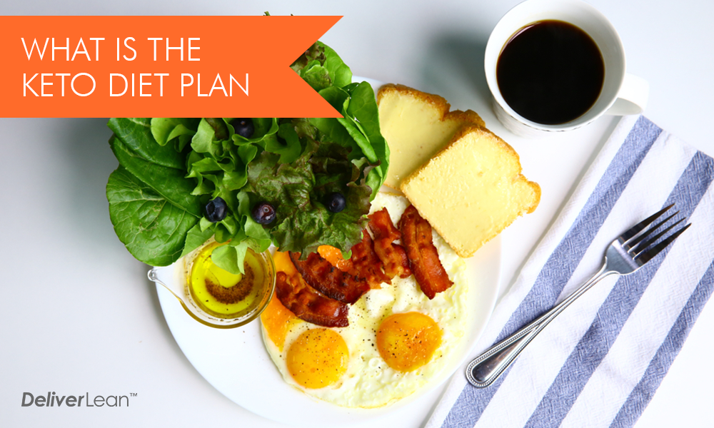 What Is The Keto Diet Plan Deliverlean